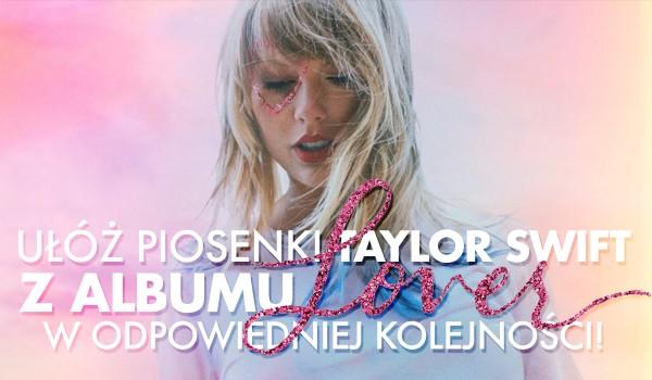 """Ułóż piosenki Taylor Swift z albumu """"Lover""""!"""