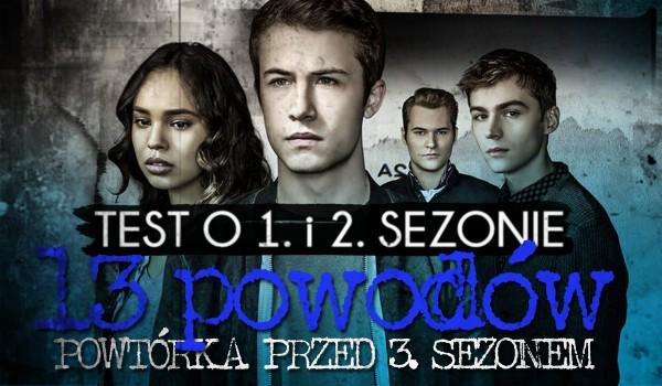 """Powtórka wiedzy przed 3. sezonem ,,13 Powodów"""""""