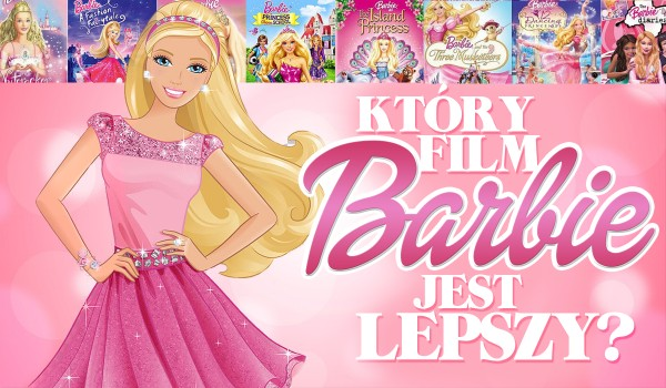 Która bajka Barbie jest lepsza? Głosowanie!