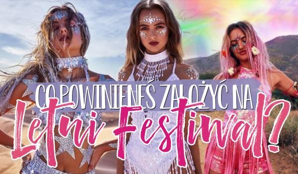 Co powinieneś założyć na letni festiwal?