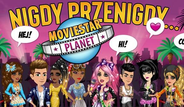 Nigdy, przenigdy… –  MovieStarPlanet!