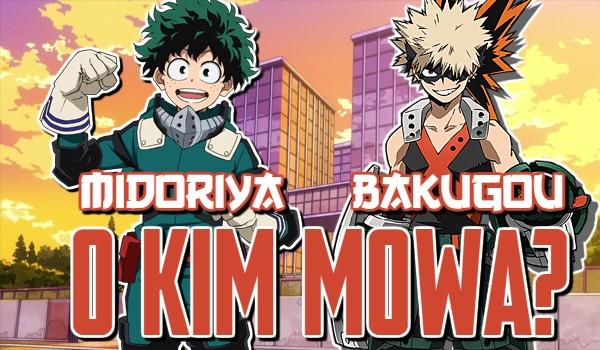 O kim mowa? Katsuki Bakugou czy Izuku Midoriya?