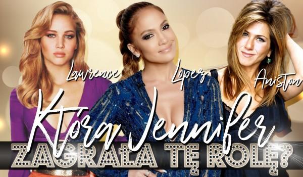 Która Jennifer odegrała tę rolę? Lopez, Aniston czy Lawrence?