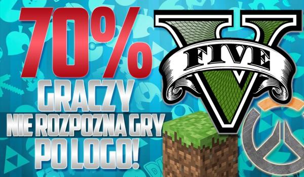 70% graczy nie rozpozna gry po logo, czy Tobie się uda?