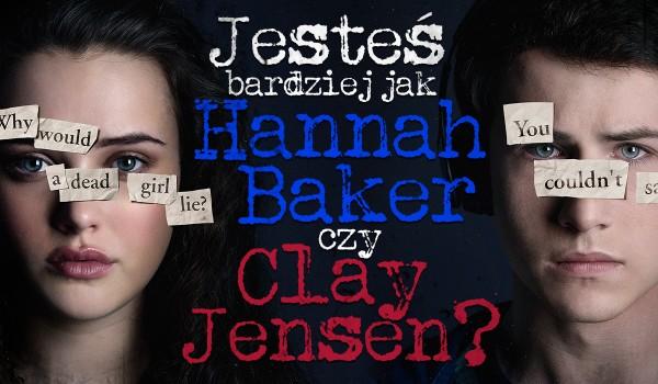 Bardziej przypominasz Hannah Baker czy Claya Jensen?