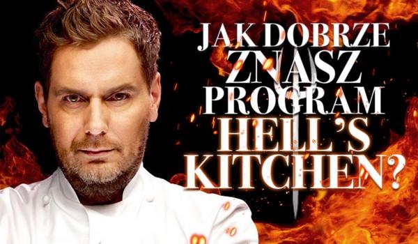 Jak Dobrze Znasz Program Hells Kitchen Piekielna Kuchnia