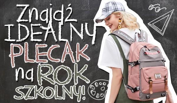 Znajdź idealny plecak na nowy rok szkolny!