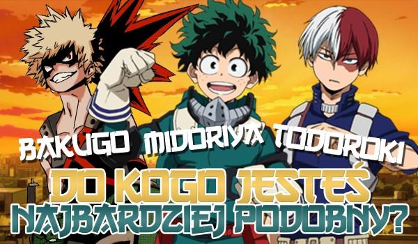 Midoriya, Todoroki czy Bakugo – do kogo jesteś bardziej podobny?