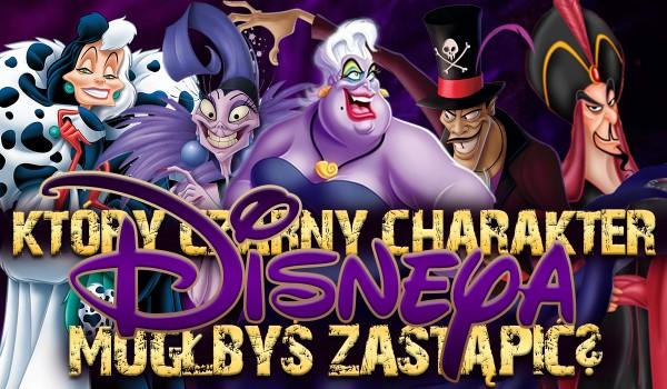 Który czarny charakter ze świata Disneya mógłbyś zastąpić?