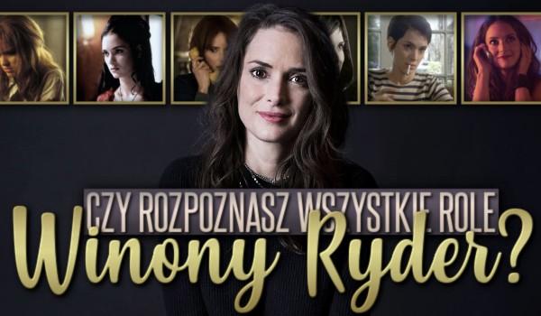 Rozpoznasz wszystkie role Winony Ryder?