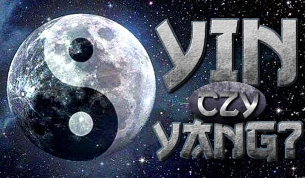 Yin czy Yang?