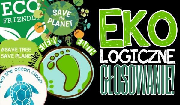 Ekologiczne głosowanie!