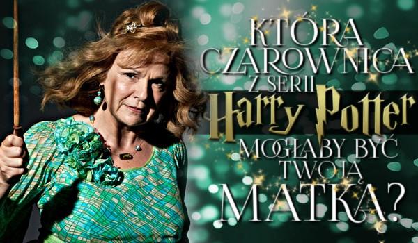 """Która czarownica z serii ,,Harry Potter"""" mogłaby być Twoją matką?"""