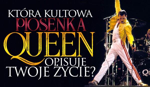 """Jaka kultowa piosenka zespołu """"Queen"""" odzwierciedla Twoje życie?"""