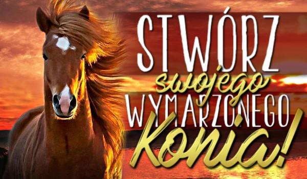 Stwórz swojego wymarzonego konia!