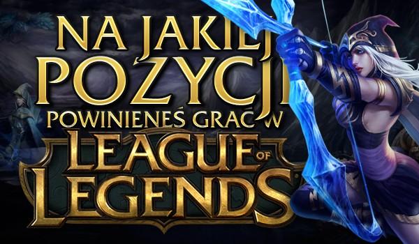 """Na której pozycji powinieneś grać w """"League of Legends""""?"""