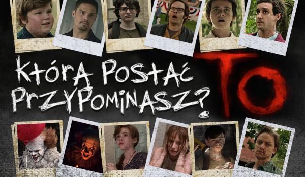 """Którą z głównych postaci z horroru """"To"""" przypominasz?"""
