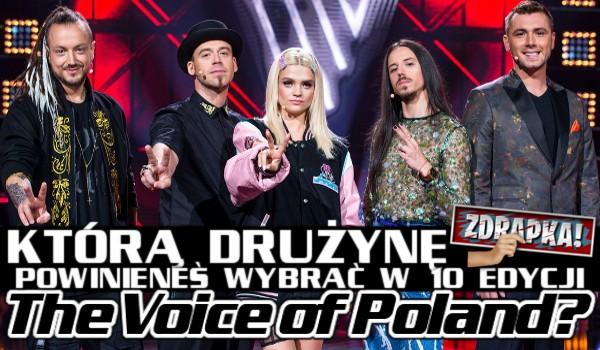 Którą drużynę powinieneś wybrać w 10 edycji The Voice of Poland? Zdrapka!