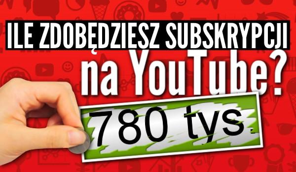 Zdrapka – ile zdobędziesz subskrypcji na YouTube?