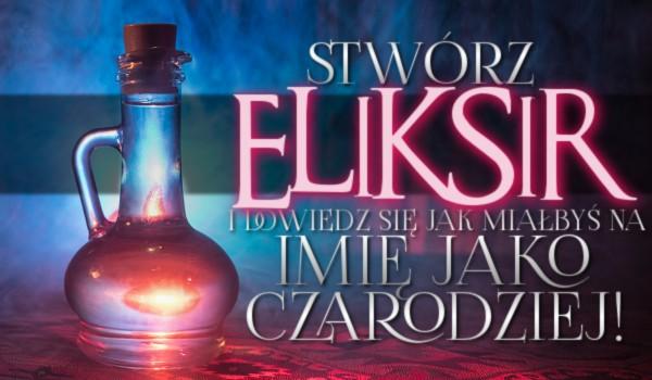 Stwórz eliksir i dowiedz się, jakie miałbyś imię jako czarodziej!