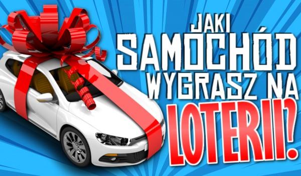 Jaki samochód wygrasz na loterii?