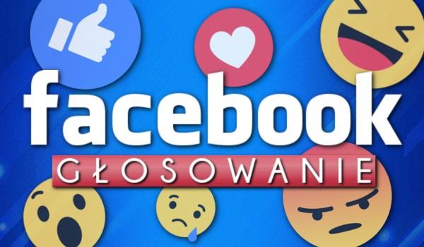 Facebook – głosowanie!