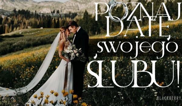 Poznaj datę swojego ślubu!