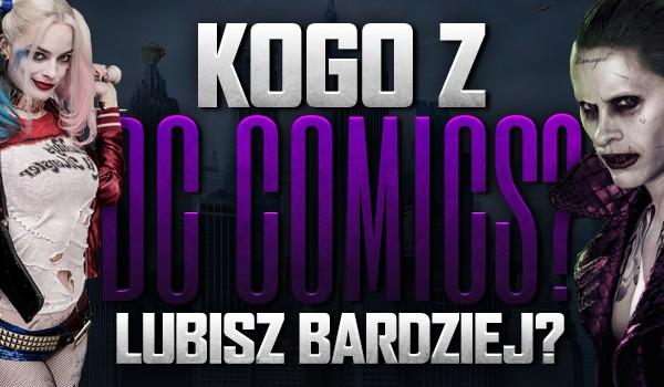 """Kogo z """"DC Comics"""" lubisz bardziej?"""