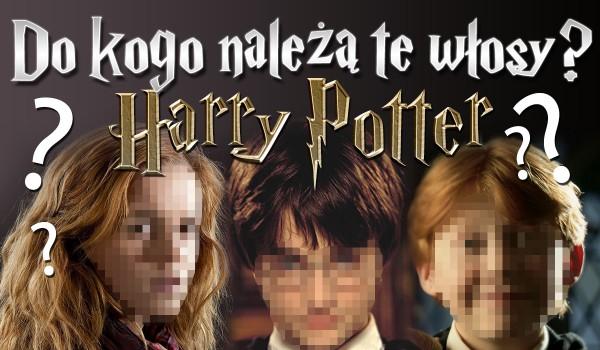 Do kogo należą te włosy? – Harry Potter