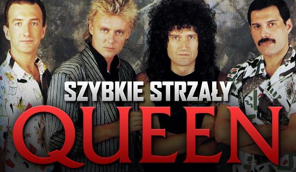 Szybkie strzały – Queen!