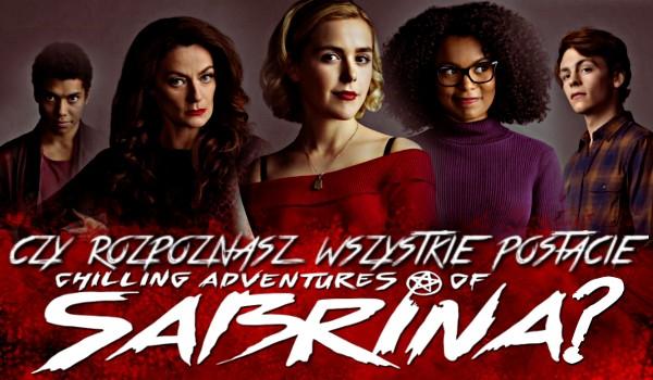 """Czy rozpoznasz wszystkie postacie z serialu """"Chilling Adventures of Sabrina""""?"""
