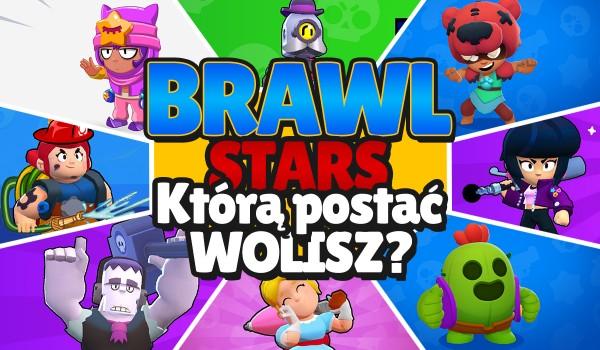 Którą postać wolisz? – Brawl Stars!