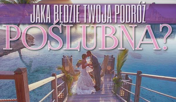 Jaka będzie Twoja podróż poślubna?