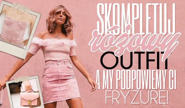 Skompletuj różowy outfit, a my podpowiemy Ci nową fryzurę!