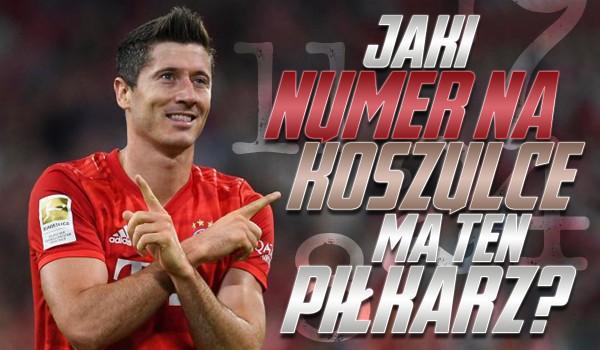 Czy wiesz jaki numer na koszulce ma ten piłkarz?