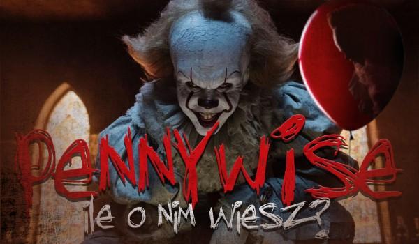 Pennywise – ile o nim wiesz?