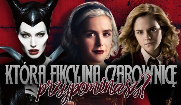 Którą fikcyjną czarownicę najbardziej przypominasz?