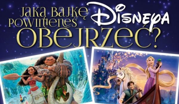 Jaką bajkę Disneya powinieneś obejrzeć?