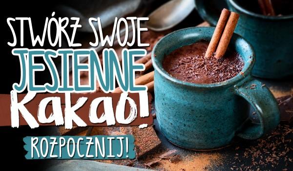 Zrób swoje jesienne kakao!