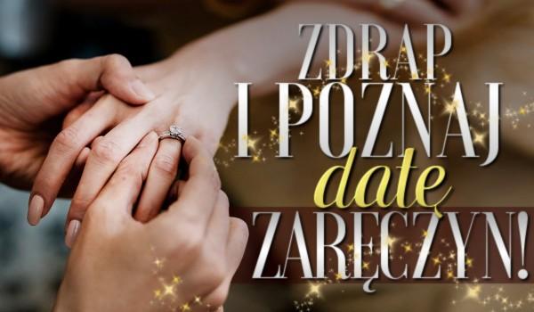 Zdrap i poznaj datę swoich zaręczyn!