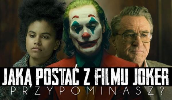 """Jaką postać z filmu """"Joker"""" przypominasz?"""