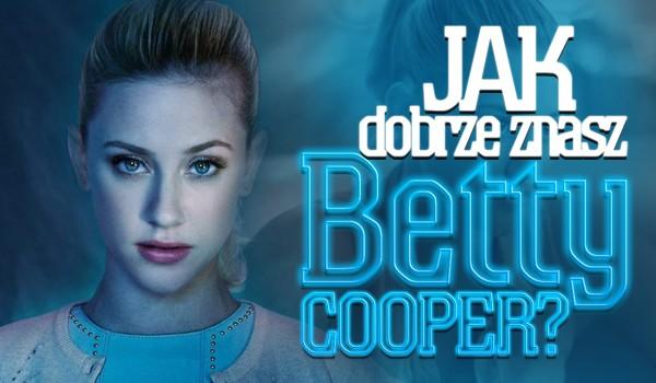 Jak dobrze znasz Betty Cooper?