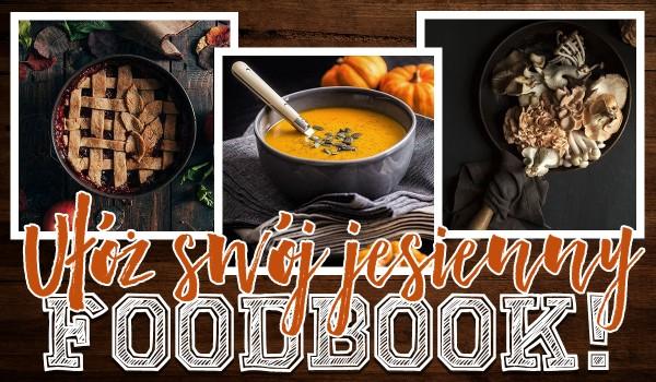 Ułóż swój jesienny, sezonowy foodbook!