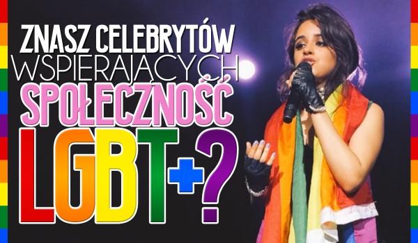 Czy rozpoznasz celebrytów wspierających społeczność LGBT+?