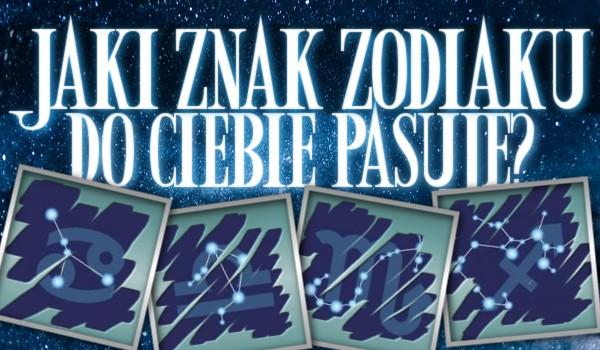 Zdrapka: Jaki znak zodiaku do Ciebie pasuje?