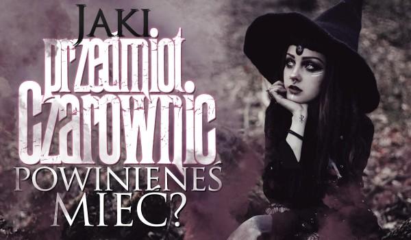 Jaki przedmiot czarownic powinieneś mieć?