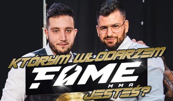 """Którego włodarza """"Fame MMA"""" przypominasz?"""