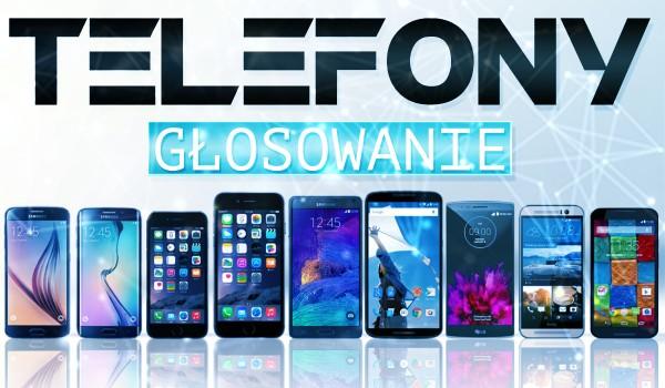 Telefony – głosowanie!