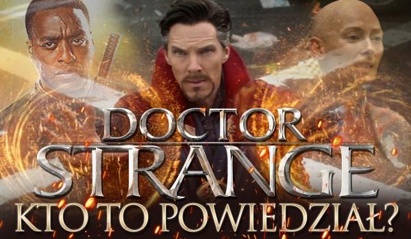 Kto to powiedział? – Doktor Strange
