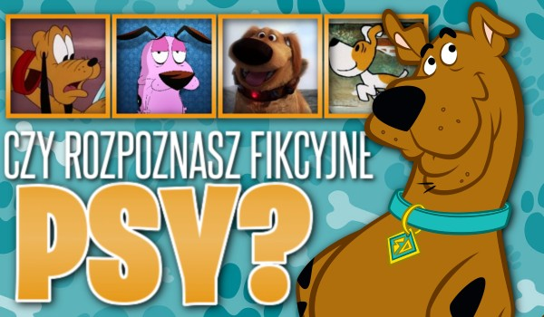 Czy rozpoznasz te fikcyjne psy?